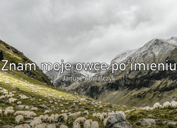 """Janusz Kowalczyk """"Znam moje owce po imieniu"""""""