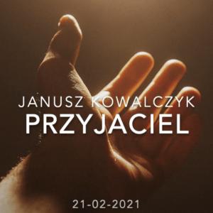 """Janusz Kowalczyk """"Przyjaciel"""""""