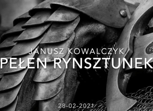 """Janusz Kowalczyk """"Pełen rynsztunek"""""""