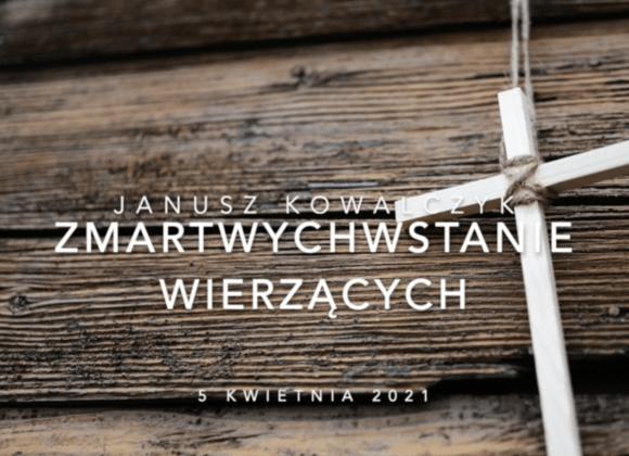 """Janusz Kowalczyk """"Zmartwychwstanie wierzących"""""""